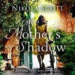 My Mother's Shadow   Nikola Scott
