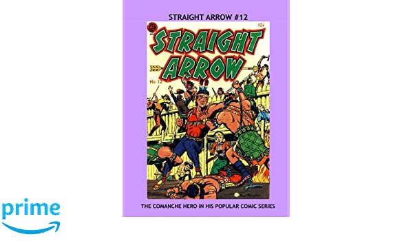 Straight Arrow #12: Collect All 55 Issues - The Comanche ...