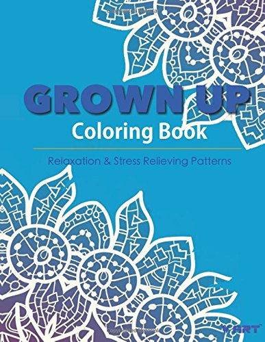 Grown Up Coloring Book 15: Coloring Books for Grownups : Stress Relieving Patterns (Volume 15)