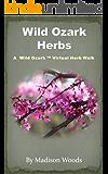 Wild Ozark Herbs: A Wild Ozark Virtual Herb Walk (English Edition)