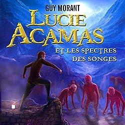 Lucie Acamas et les spectres des songes (Lucie Acamas 1)