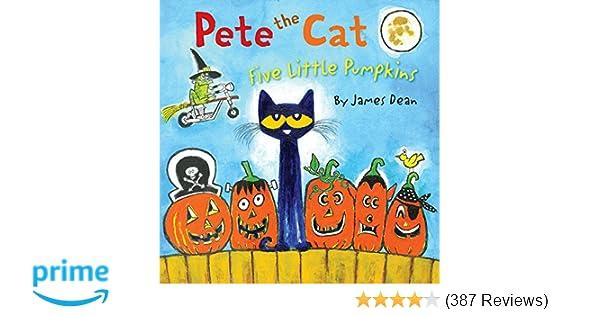 Pete the Cat: Five Little Pumpkins: James Dean: 9780062304186 ...