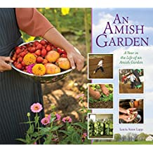 Amish Garden: A Year In The Life Of An Amish Garden