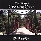 Long Run by Tyler Bridge & Crossing Over