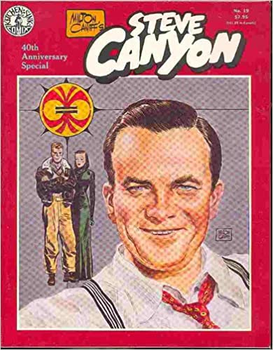 Milton Caniff's Steve Canyon #19 40th Anniversary Special, Milton Caniff