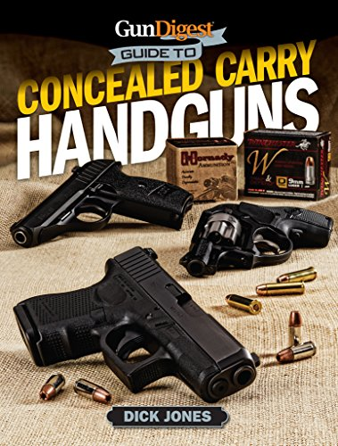 Gun Digest Guide To Concealed Carry Handguns (Gun Digest Concealed Carry)