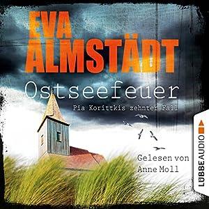 Ostseefeuer (Pia Korittki 10) Hörbuch