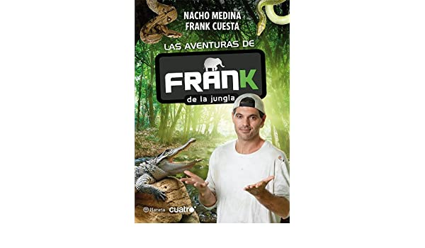Amazon.com: Las aventuras de Frank de la Jungla (Spanish Edition) eBook: Nacho Medina, Frank Cuesta: Kindle Store