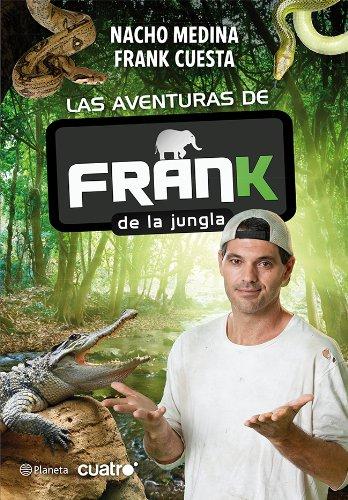 Las aventuras de Frank de la Jungla (Spanish Edition) by [Medina, Nacho