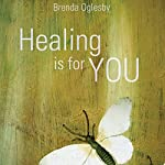 Healing Is for You | Brenda Oglesby