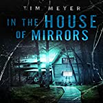 In the House of Mirrors | Tim Meyer