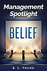 Management Spotlight: Belief Kindle Edition