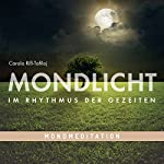 MONDLICHT - Im Rhythmus der Gezeiten: Mondmeditation | Carola Riss-Tafilaj