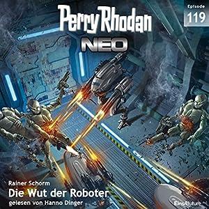 Die Wut der Roboter (Perry Rhodan NEO 119) Hörbuch