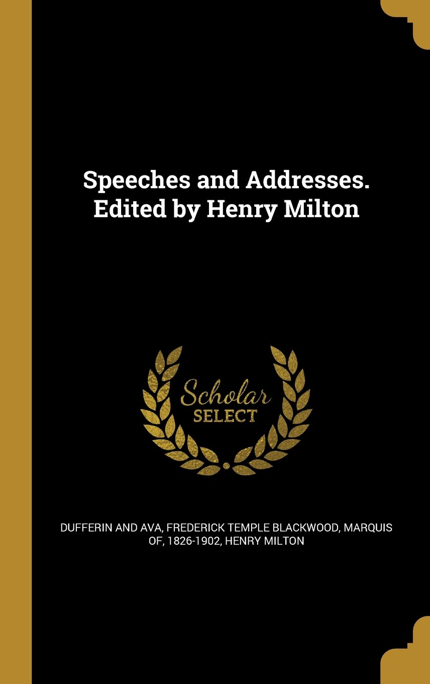 Read Online Speeches and Addresses. Edited by Henry Milton ebook