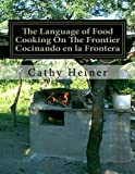 The Language of Food Cooking On The Frontier Cocinando en la Frontera