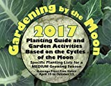 img - for Gardening by the Moon 2017, MEDIUM Growing Season (April 15 to Oct. 15) Planting Guide and Garden Activities Based on the Cycles of the Moon book / textbook / text book