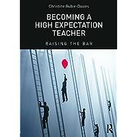 Rubie-Davies, C: Becoming a High Expectation Teacher: Raising the bar