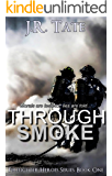 Through Smoke: Firefighter Heroes Series Book 1