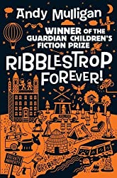 Ribblestrop Forever! by Mulligan, Andy (2012) Paperback
