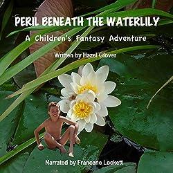 Peril Beneath the Waterlily: A Children's Fantasy Adventure