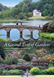 A Grand Tour of Gardens, Anne Sinkler Whaley LeClercq, 1611170680