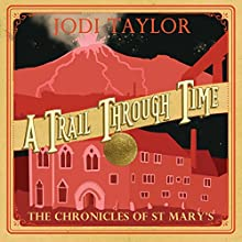 A Trail Through Time: The Chronicles of St. Mary's, Book 4 Audiobook by Jodi Taylor Narrated by Zara Ramm