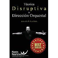 Técnica Disruptiva de Dirección Orquestal: Más allá