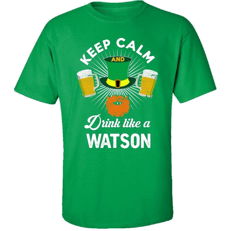 St Patricks Day Keep Calm Drink Like A Watson Irish - Adult Shirt