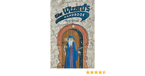 The Wizards Handbook: How to Be a Wizard in the 21st Century