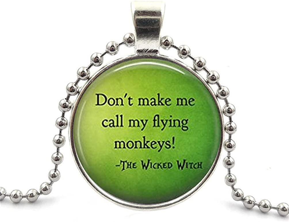 Round Shape Dont Make Me Call My Flying Monkeys Bad Witch Pendant Necklace Adjustable Length Handmade Jewelry Chain Included 5 Styles