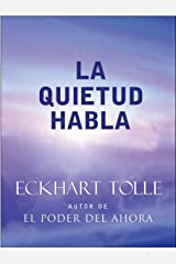 La Quietud Habla: Stillness Speaks Spanish (Spanish Edition) Kindle Edition