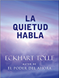 La Quietud Habla: Stillness Speaks Spanish (Spanish Edition)