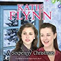 A Sixpenny Christmas Audiobook by Katie Flynn Narrated by Anne Dover
