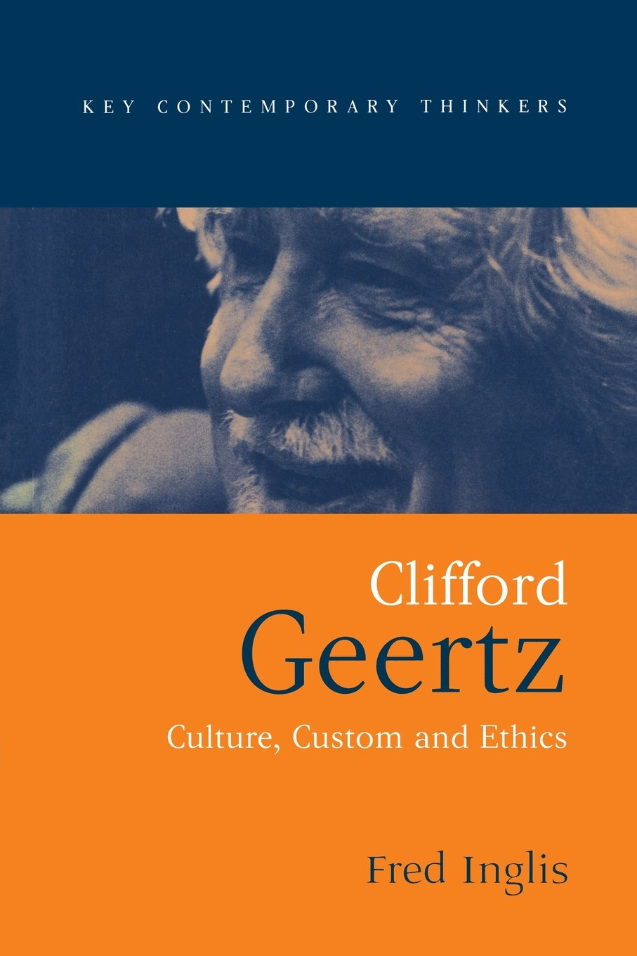 Clifford Geertz Culture Custom And Ethics Fred Inglis