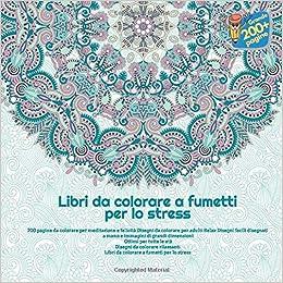 Amazon Com 200 Pagine Da Colorare Per Meditazione E Felicita