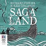 Saga Land | Richard Fidler,Kári Gíslason