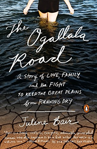 The Ogallala Road: A Story of Love, Family, and the Fight to Keep the Great Plains from Running Dry