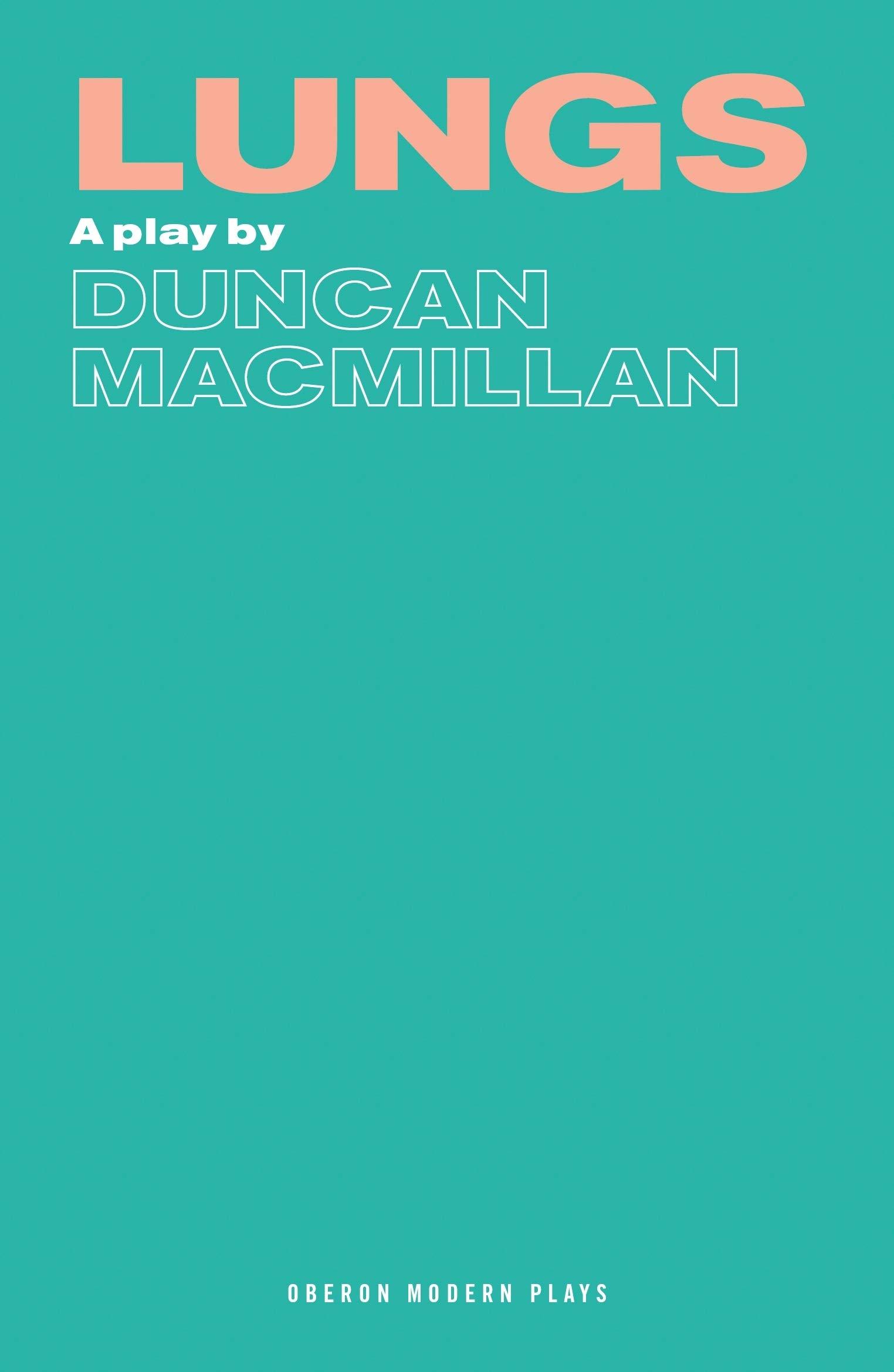 Amazon.com: Lungs (Oberon Modern Plays) (9781849431453): Macmillan, Duncan:  Books