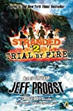 By Jeff Probst - Trial by Fire: Stranded Book Two (5/14/13)