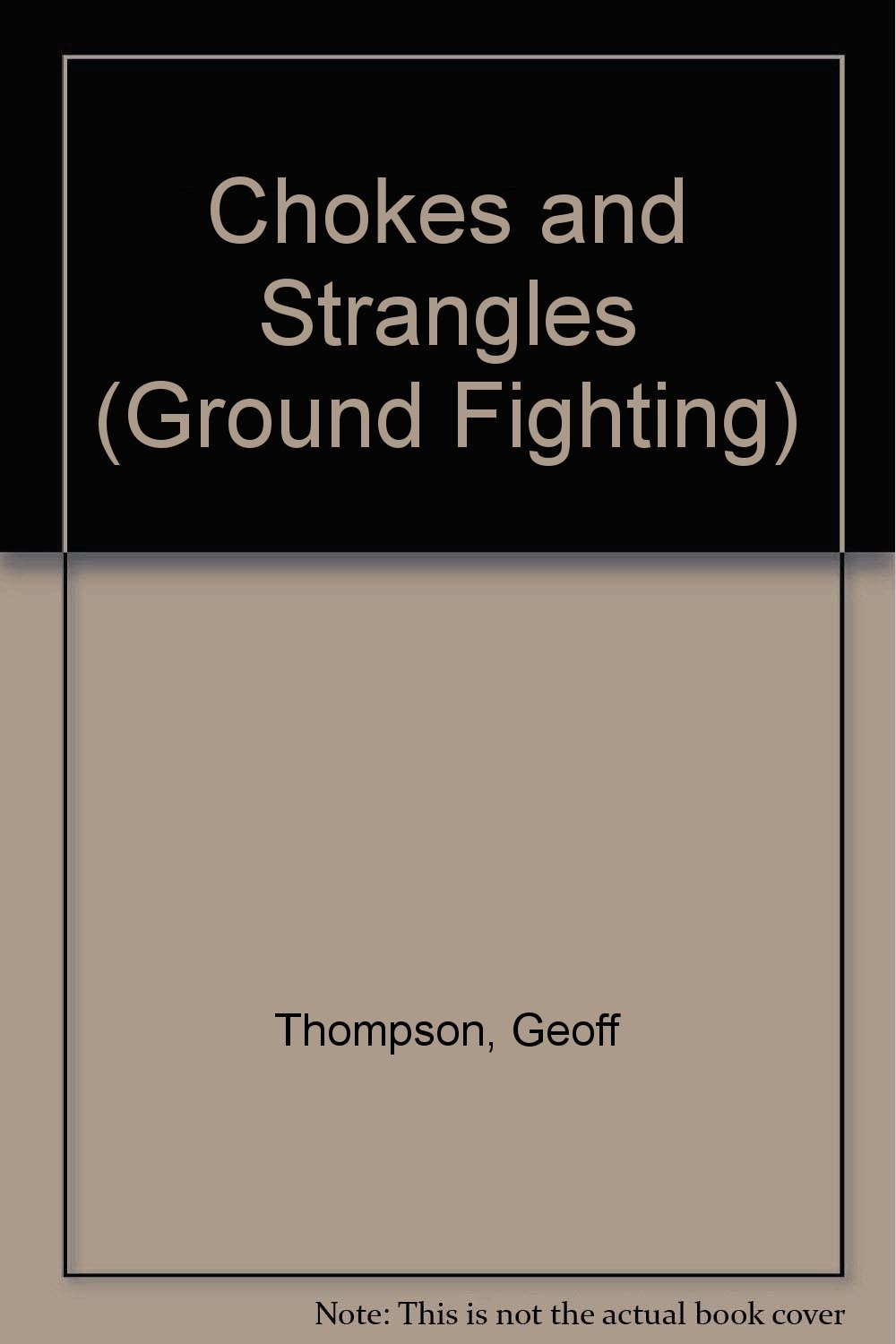 Chokes and Strangles (Ground Fighting Book 3)