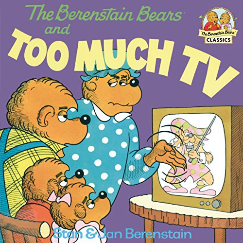 The Berenstain Bears and Too Much TV (First Time Books(R)) (Bears Berenstain The)