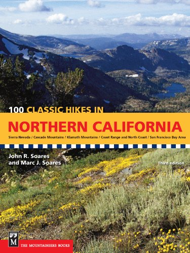 100 Classic Hikes in Northern California: Sierra Nevada / Cascade Mountains / Klamath Mountains / Coast Range & North Coast / San Francisco Bay ()