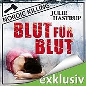 Blut für Blut (Nordic Killing) | Julie Hastrup