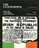 img - for The Easter Rising: Dublin 1916: the Irish Rebel Against British Rule (World Focus Books) book / textbook / text book