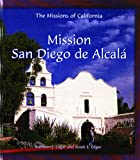 Mission San Diego De Alcala (The Missions of California)