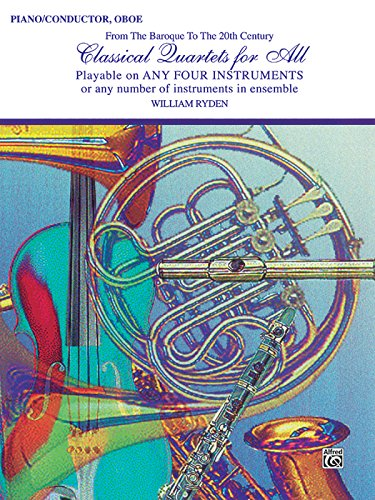 (Classical Quartets for All (From the Baroque to the 20th Century): Piano/Conductor, Oboe (For All)