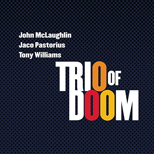 CD : Trio of Doom - Trio Of Doom: John Mclaughlin/ Jaco Pastorius/ Tony Williams (CD)