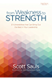 From Weakness to Strength: 8 Vulnerabilities That Can Bring Out the Best in Your Leadership (PastorServe Series)