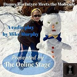 Danny McIntyre Meets the Molecule